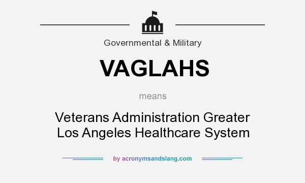 What does VAGLAHS mean? It stands for Veterans Administration Greater Los Angeles Healthcare System