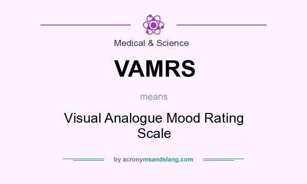 What does VAMRS mean? It stands for Visual Analogue Mood Rating Scale