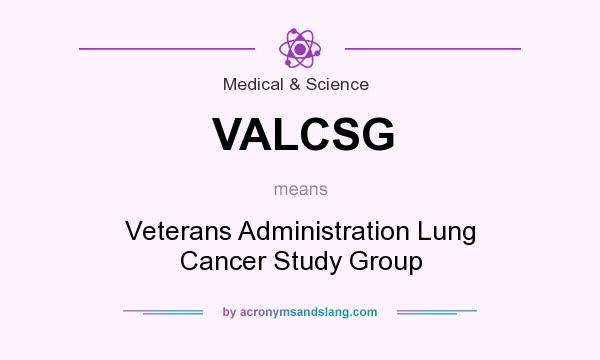 What does VALCSG mean? It stands for Veterans Administration Lung Cancer Study Group