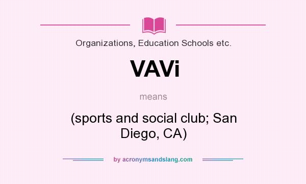 What does VAVi mean? It stands for (sports and social club; San Diego, CA)