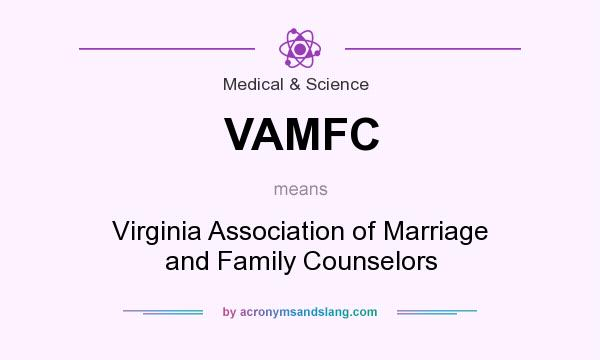What does VAMFC mean? It stands for Virginia Association of Marriage and Family Counselors