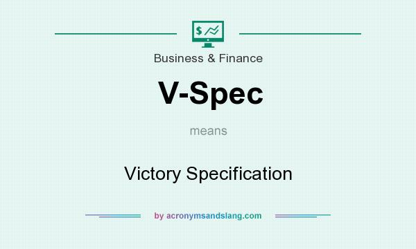 What does V-Spec mean? It stands for Victory Specification