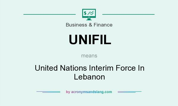 What does UNIFIL mean? It stands for United Nations Interim Force In Lebanon