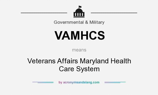 What does VAMHCS mean? It stands for Veterans Affairs Maryland Health Care System
