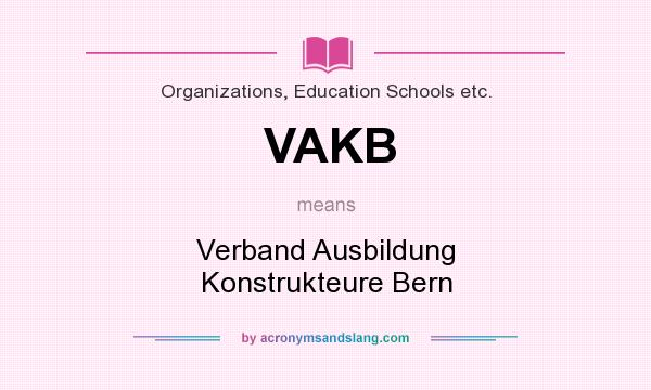 What does VAKB mean? It stands for Verband Ausbildung Konstrukteure Bern