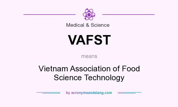 What does VAFST mean? It stands for Vietnam Association of Food Science Technology