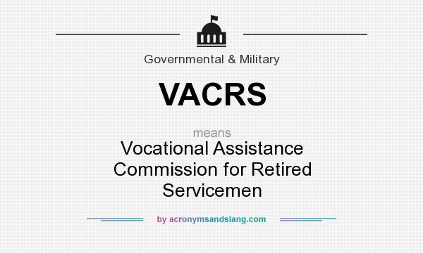 What does VACRS mean? It stands for Vocational Assistance Commission for Retired Servicemen