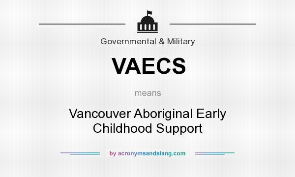 What does VAECS mean? It stands for Vancouver Aboriginal Early Childhood Support