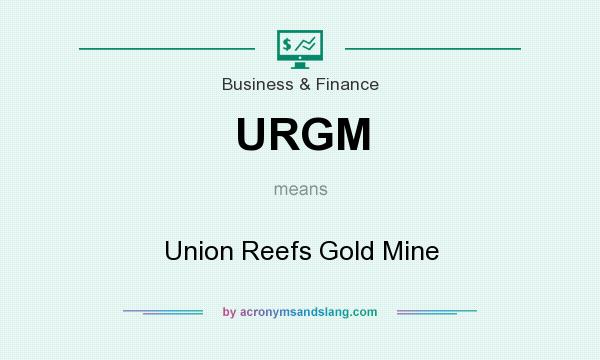 What does URGM mean? It stands for Union Reefs Gold Mine