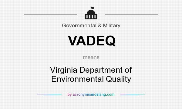 What does VADEQ mean? It stands for Virginia Department of Environmental Quality
