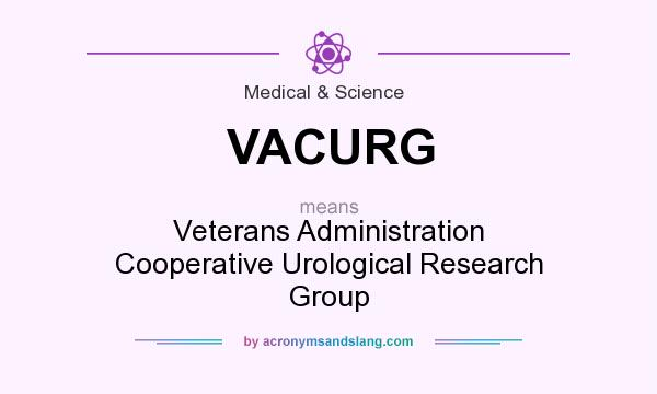 What does VACURG mean? It stands for Veterans Administration Cooperative Urological Research Group