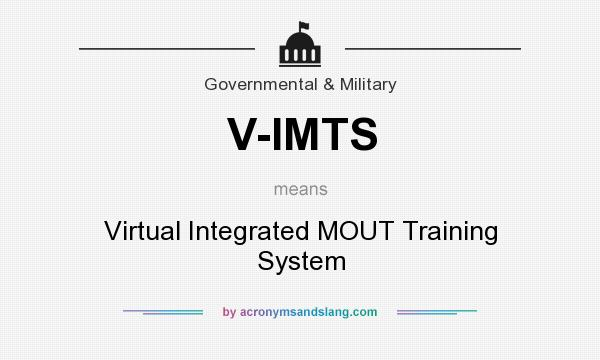 What does V-IMTS mean? It stands for Virtual Integrated MOUT Training System