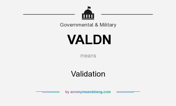 What does VALDN mean? It stands for Validation