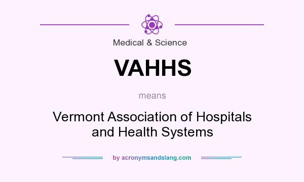 What does VAHHS mean? It stands for Vermont Association of Hospitals and Health Systems