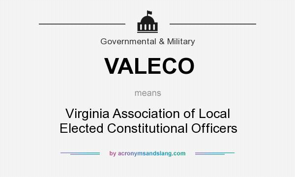 What does VALECO mean? It stands for Virginia Association of Local Elected Constitutional Officers
