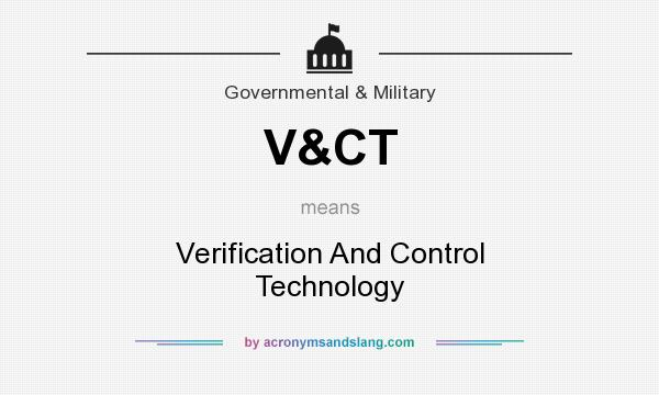 What does V&CT mean? It stands for Verification And Control Technology