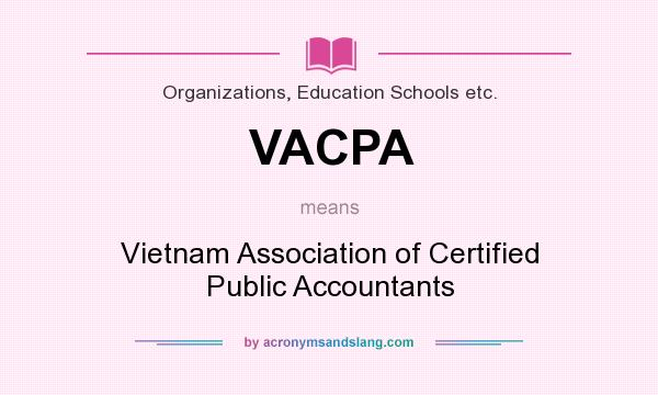 What does VACPA mean? It stands for Vietnam Association of Certified Public Accountants