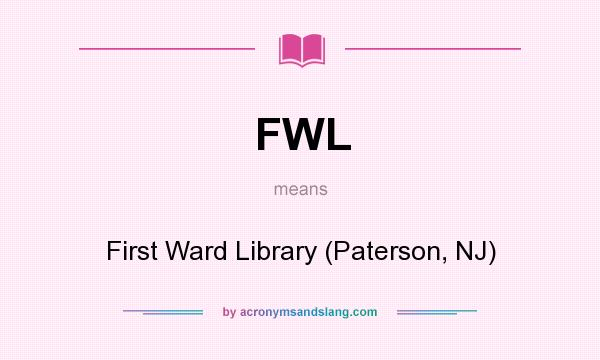 What does FWL mean? It stands for First Ward Library (Paterson, NJ)