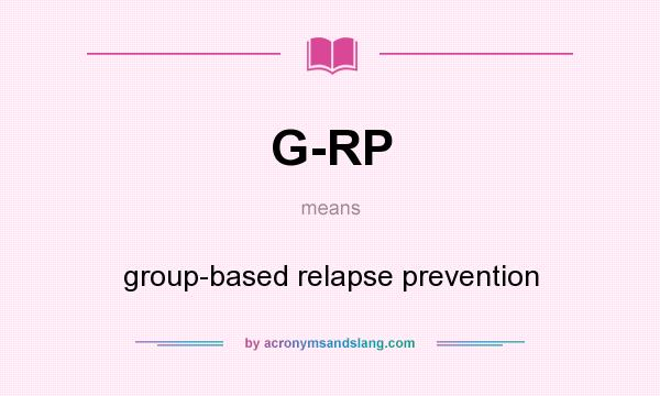 What does G-RP mean? It stands for group-based relapse prevention