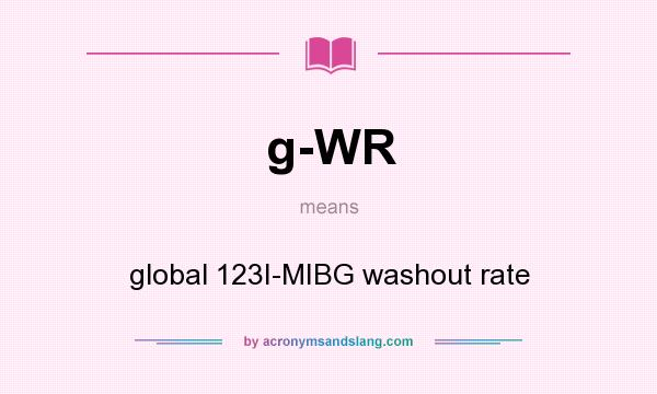 What does g-WR mean? It stands for global 123I-MIBG washout rate