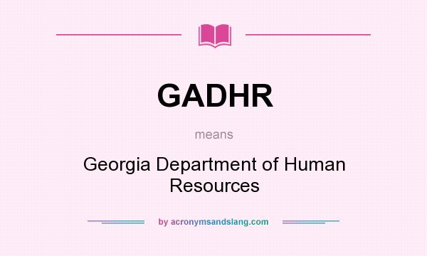 What does GADHR mean? It stands for Georgia Department of Human Resources