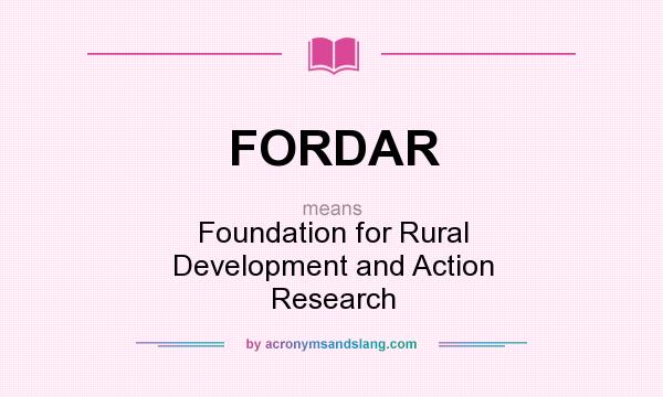 What does FORDAR mean? It stands for Foundation for Rural Development and Action Research