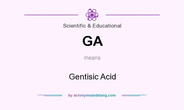 What does GA mean? It stands for Gentisic Acid