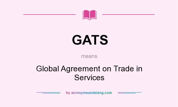 Gats Global Agreement On Trade In Services In Undefined By