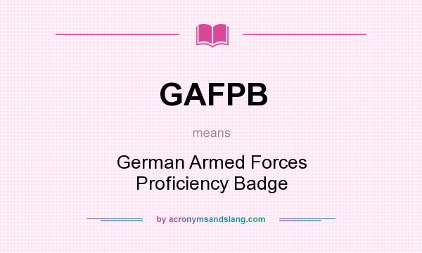 What does GAFPB mean? It stands for German Armed Forces Proficiency Badge