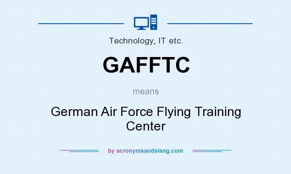 What does GAFFTC mean? It stands for German Air Force Flying Training Center