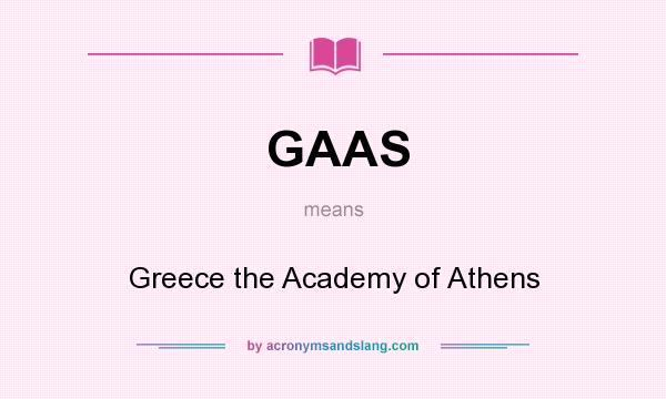 What does GAAS mean? It stands for Greece the Academy of Athens