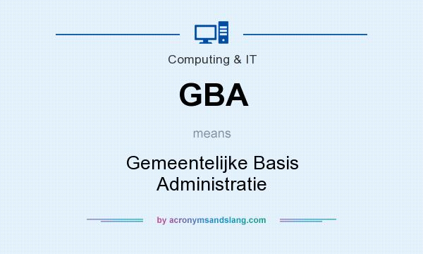 What does GBA mean? It stands for Gemeentelijke Basis Administratie