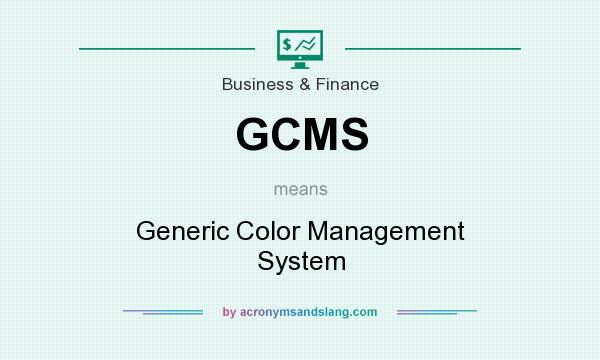What does GCMS mean? It stands for Generic Color Management System