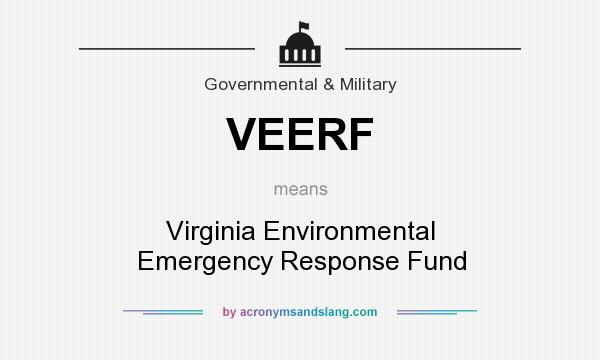 What does VEERF mean? It stands for Virginia Environmental Emergency Response Fund