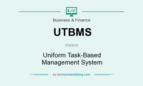 What does UTBMS mean? It stands for Uniform Task-Based Management System