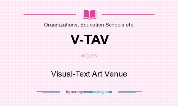 What does V-TAV mean? It stands for Visual-Text Art Venue
