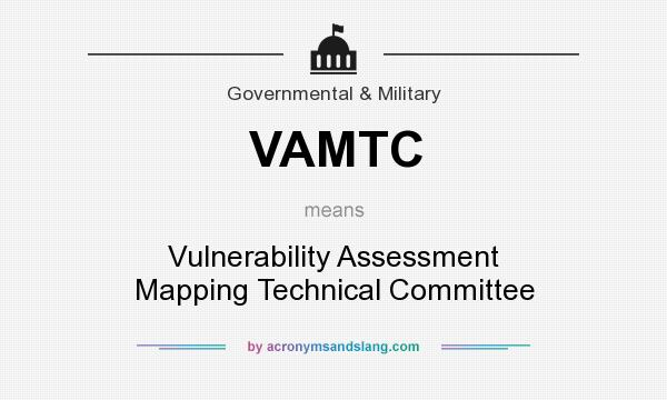 What does VAMTC mean? It stands for Vulnerability Assessment Mapping Technical Committee