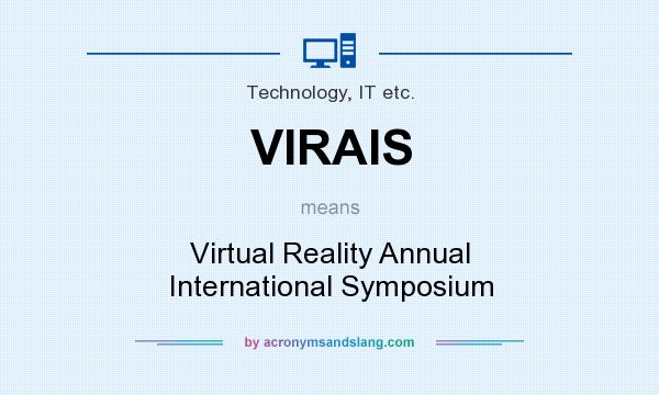 What does VIRAIS mean? It stands for Virtual Reality Annual International Symposium