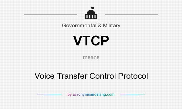 What does VTCP mean? It stands for Voice Transfer Control Protocol