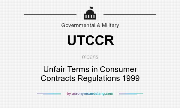 Consumer Contracts Regulations >> What Does Utccr Mean Definition Of Utccr Utccr Stands