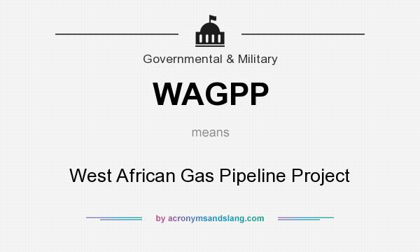 What does WAGPP mean? It stands for West African Gas Pipeline Project
