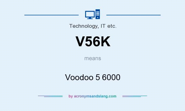 What does V56K mean? It stands for Voodoo 5 6000