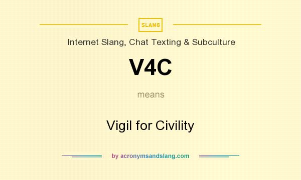 What does V4C mean? It stands for Vigil for Civility