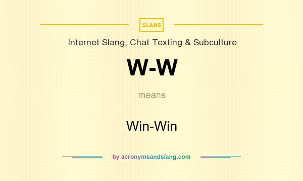 What does W-W mean? It stands for Win-Win
