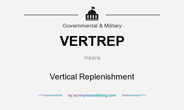 What does VERTREP mean? It stands for Vertical Replenishment