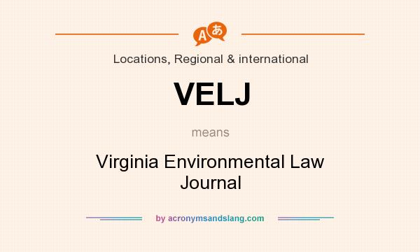 What does VELJ mean? It stands for Virginia Environmental Law Journal