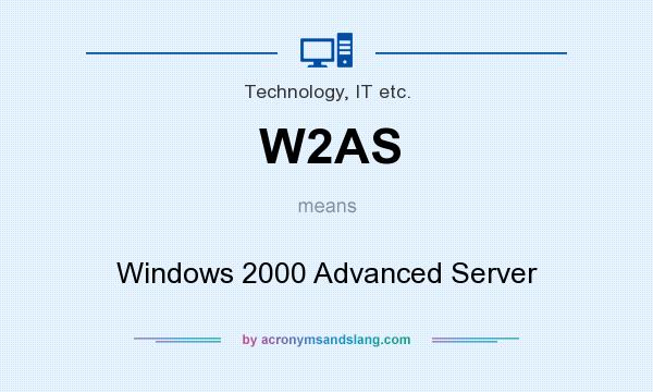 What does W2AS mean? It stands for Windows 2000 Advanced Server