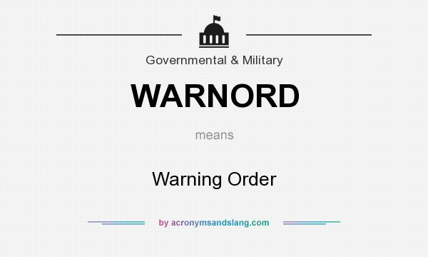 What does WARNORD mean? It stands for Warning Order