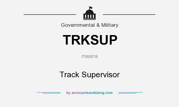 What does TRKSUP mean? It stands for Track Supervisor
