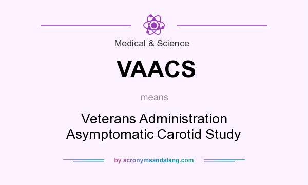 What does VAACS mean? It stands for Veterans Administration Asymptomatic Carotid Study